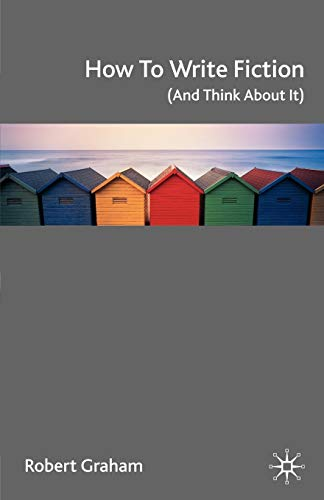 9781403993151: How to Write Fiction (And Think About It)
