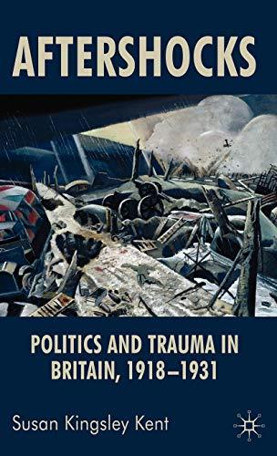 9781403993335: Aftershocks: Politics and Trauma in Britain, 1918-1931