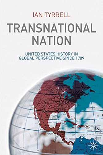 9781403993670: Transnational Nation: United States History in Global Perspective since 1789