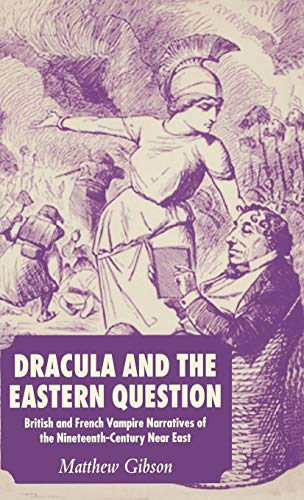 9781403994776: Dracula and the Eastern Question: British and French Vampire Narratives of the Nineteenth-Century Near East