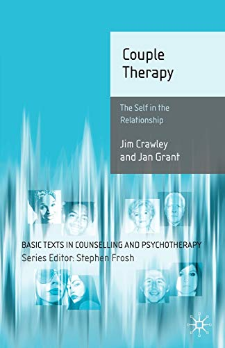 Couple Therapy: The Self in the Relationship: Crawley, Jim; Grant,