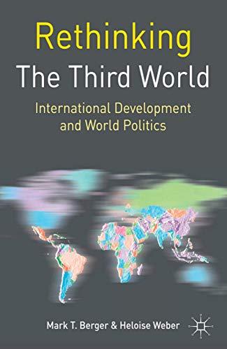 9781403995896: Rethinking the Third World: International Development and World Politics (Rethinking World Politics)