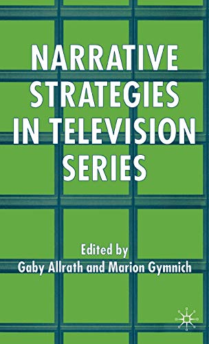 9781403996053: Narrative Strategies in Television Series