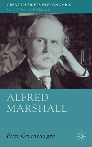 9781403996206: Alfred Marshall: Economist 1842-1924 (Great Thinkers in Economics)