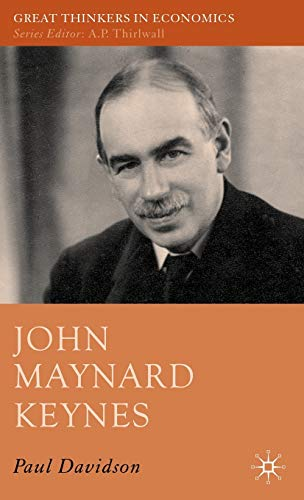 John Maynard Keynes (Great Thinkers in Economics) (Great Thinkers in Economics): Paul Davidson