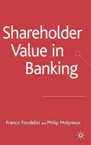 9781403996664: Shareholder Value in Banking (Palgrave Macmillan Studies in Banking and Financial Institutions)