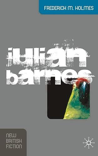 9781403996923: Julian Barnes (New British Fiction)