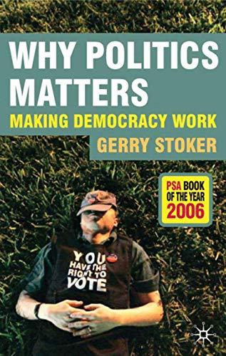 9781403997395: Why Politics Matters: Making Democracy Work