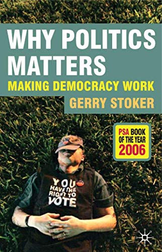 9781403997401: Why Politics Matters: Making Democracy Work