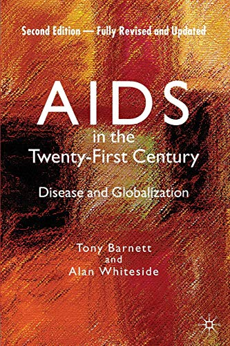 9781403997685: AIDS in the Twenty-First Century: Disease and Globalization Fully Revised and Updated Edition