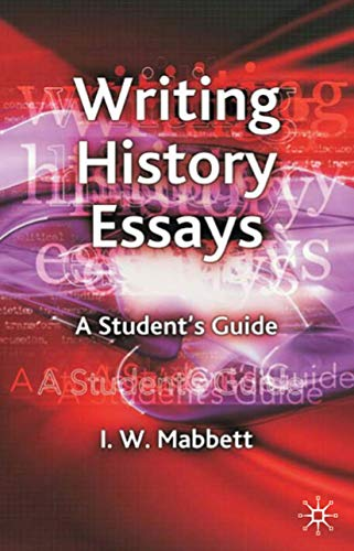 9781403997692: Writing History Essays: A Student's Guide