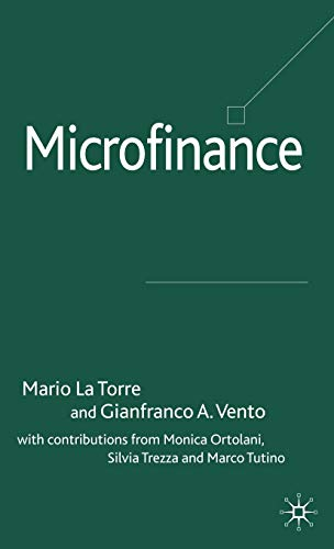Microfinance (Palgrave Macmillan Studies in Banking and Financial Institutions): La Torre, Mario; ...