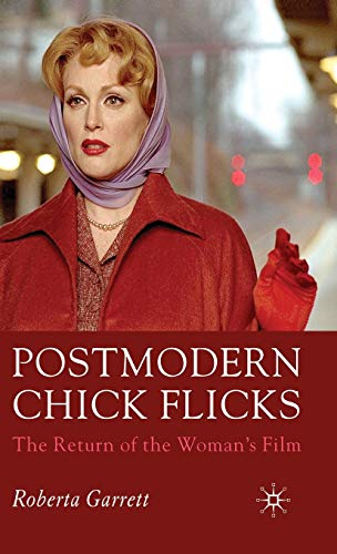9781403998194: Postmodern Chick Flicks: The Return of the Woman's Film