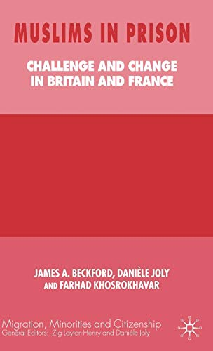Muslims in Prison: Challenge and Change in Britain and France (Migration Minorities and Citizenship...