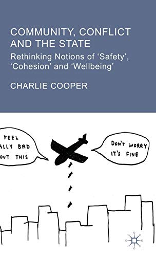 9781403998323: Community, Conflict and the State: Rethinking Notions of 'Safety', 'Cohesion' and 'Wellbeing'