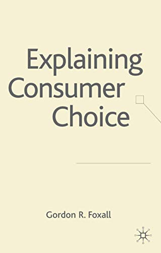 9781403998620: Explaining Consumer Choice