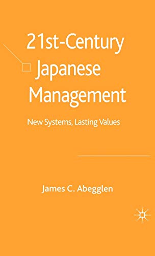 9781403998767: 21st-Century Japanese Management: New Systems, Lasting Values