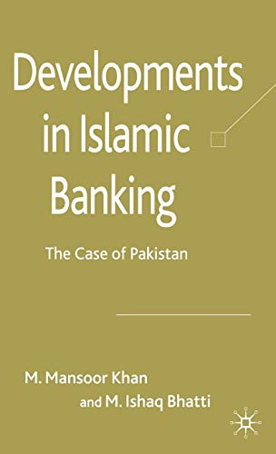Developments in Islamic Banking: The Case of: Mohammad Mansoor Khan,