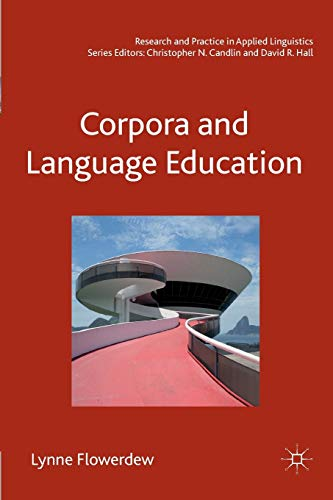Corpora and Language Education (Research and Practice in Applied Linguistics)