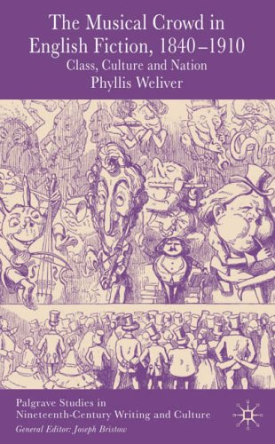 9781403999948: The Musical Crowd in English Fiction, 1840-1910: Class, Culture and Nation (Palgrave Studies in Nineteenth-Century Writing and Culture)