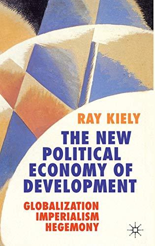 9781403999962: The New Political Economy of Development: Globalization, Imperialism, Hegemony