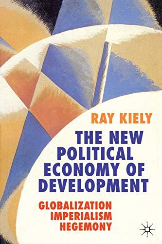 9781403999979: The New Political Economy of Development: Globalization, Imperialism, Hegemony
