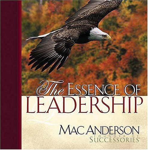 9781404100152: The Essence Of Leadership