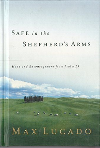 9781404100251: Safe in the Shepherd's Arms: Hope & Encouragement from Psalm 23