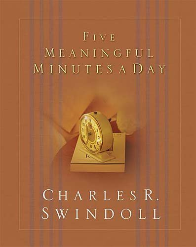 Five Meaningful Minutes a Day by Charles R Swindoll 2003 Hardcover