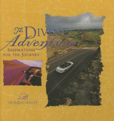 9781404100527: The Divine Adventure: Inspirations for the Journey (Women of Faith (Zondervan))