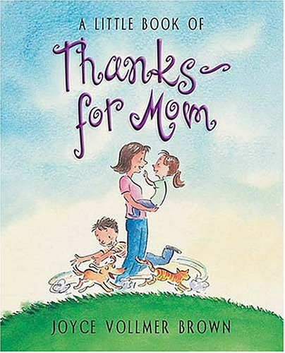 A Little Book of Thanks for Mom: Brown, Joyce Vollmer