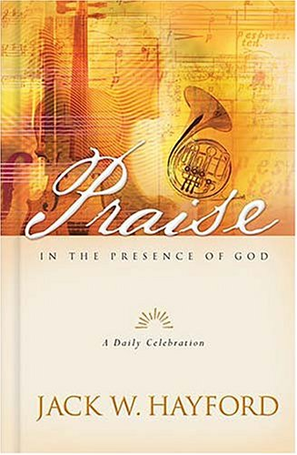 Praise in the Presence of God (9781404100831) by Jack W. Hayford