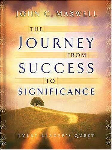 9781404101111: The Journey from Success to Significance (Maxwell, John C.)