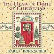 The Heart and Home of Christmas (1404101179) by Karla Dornacher