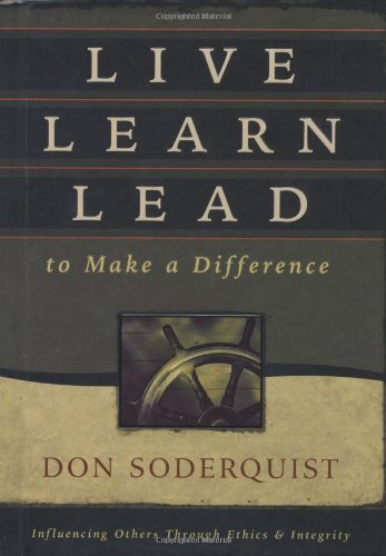 9781404101494: Live Learn Lead to Make a Difference: Influencing Others Through Ethics & Integrity
