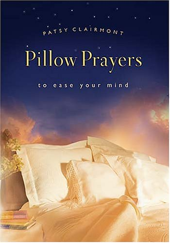 9781404101784: Pillow Prayers: To Ease Your Mind