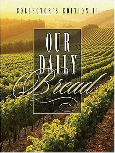 9781404101845: Our Daily Bread (Collector's Edition II)