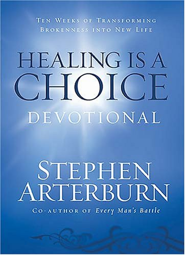 9781404102101: Healing Is a Choice Devotional: Ten Weeks of Transforming Brokeness into New Life