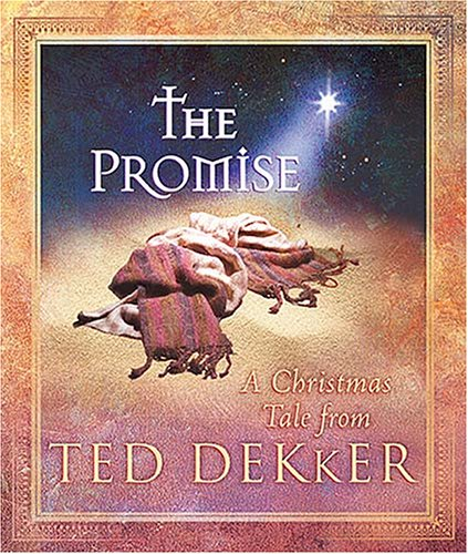The Promise: A Christmas Tale (1404102337) by Dekker, Ted