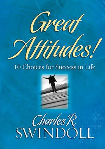 9781404103023: Great Attitudes!: 10 Choices for Success in Life