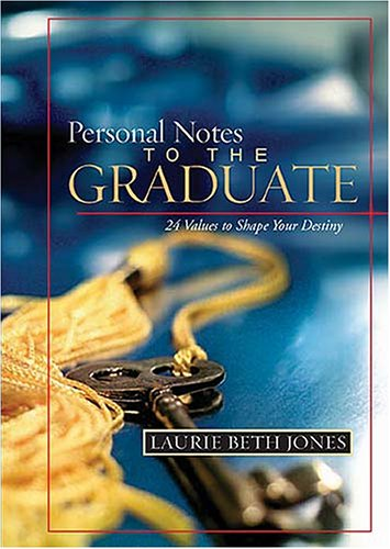 9781404103047: Personal Notes to the Graduate: 24 Values to Shape Your Destiny