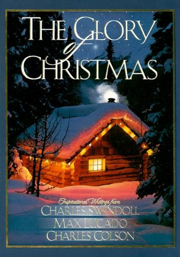 The Glory of Christmas: Thoughts on God's Great Grace (9781404103146) by Max Lucado