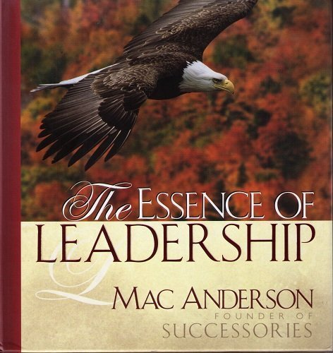 9781404103412: The Essence of Leadership