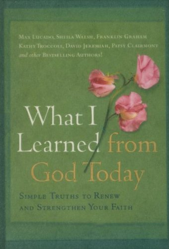 What I Learned from God Today: Simple Truths to Renew And Strengthen Your Faith (9781404103795) by J. Countryman