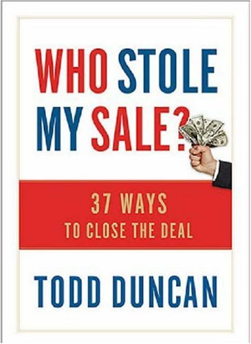 9781404104099: Who Stole My Sale?: 23 Ways to Close the Deal