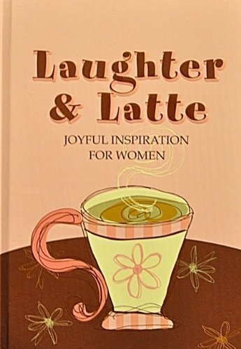 9781404104136: Laughter And Latte: Joyful Inspiration for Women