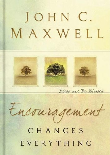 ENCOURAGEMENT CHANGES EVERYTHING HB: Bless and Be Blessed: MAXWELL JOHN