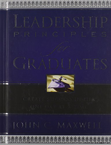 9781404104242: Leadership Principles for Graduates: Create Success in Life One Day at a Time