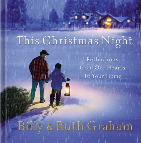 9781404104679: This Christmas Night: Reflections from Our Hearts to Your Home