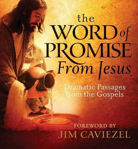 9781404104969: The Word of Promise from Jesus: Dramatic Passages from the Gospels